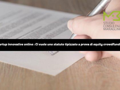 Startup innovative online : Ci vuole uno statuto tipizzato a prova di equity crowdfunding