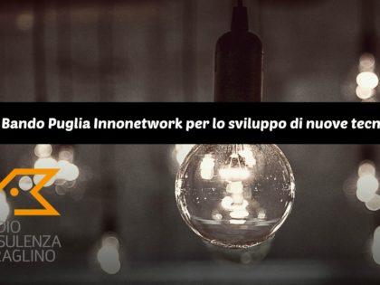 Nuovo Bando Puglia Innonetwork per lo sviluppo di nuove tecnologie
