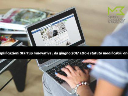 Semplificazioni Startup Innovative : da giugno 2017 atto e statuto modificabili online