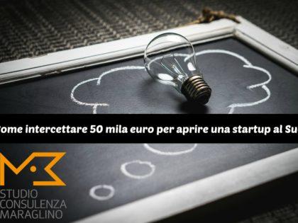 Come intercettare 50 mila euro per aprire una startup al Sud