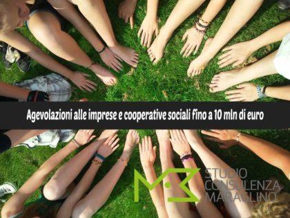 Agevolazioni alle imprese e cooperative sociali fino a 10 mln di euro