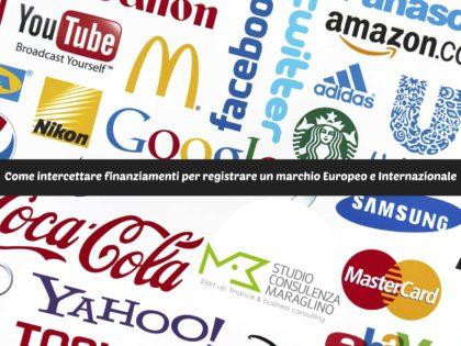 Come intercettare finanziamenti per registrare un marchio Europeo e Internazionale