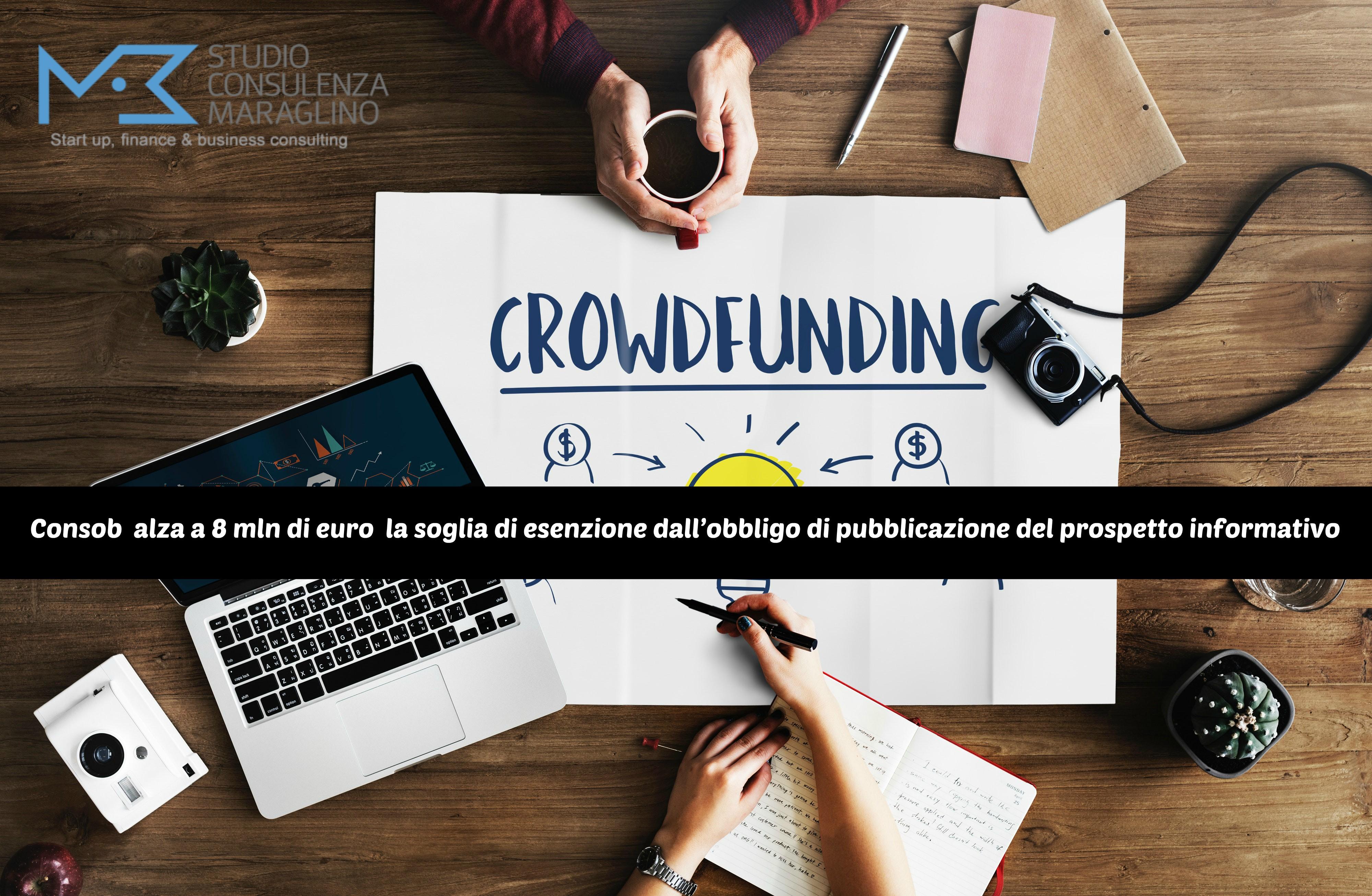 Equity Crowdfunding – Consob  alza a 8 mln di euro  la soglia di esenzione dall'obbligo di pubblicazione del prospetto informativo